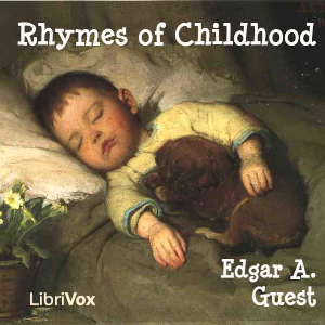 CD cover for Rhymes of Childhood, by Edgar A. Guest. Image of a young child sleeping with a small dog